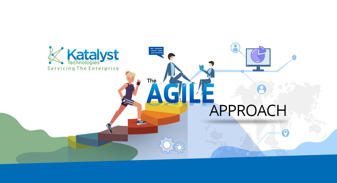 The Agile Approach - Katalyst Technologies